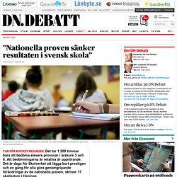 """""""Nationella proven sänker resultaten i svensk skola"""""""