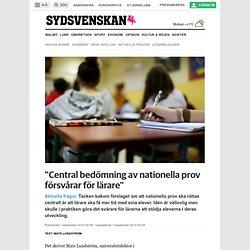 """""""Central bedömning av nationella prov försvårar för lärare"""""""