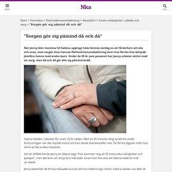 """""""Sorgen gör sig påmind då och då"""" - Nka 2016"""