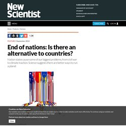 End of nations: Is there an alternative to countries?