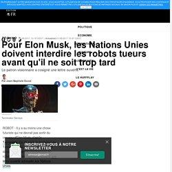 Pour Elon Musk, les Nations Unies doivent interdire les robots tueurs avant qu'il ne soit trop tard