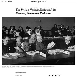 The United Nations Explained: Its Purpose, Power and Problems