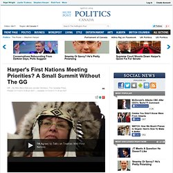 Harper's First Nations Meeting Priorities? A Small Summit Without The GG