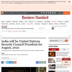 India will be United Nations Security Council President for August, 2021