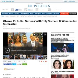 Obama To India: Nations Will Only Succeed If Women Are Successful