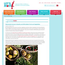 LETSMOVE_GOV 22/05/13 Nationwide Access to Quality and Affordable Fruits and Vegetables