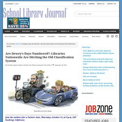 Are Dewey's Days Numbered?: Libraries Nationwide Are Ditching the Old Classification System
