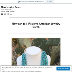 How can tell if Native American Jewelry is real? – New Mexico Gems
