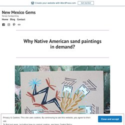 Why Native American sand paintings in demand? – New Mexico Gems