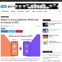 Native vs Cross-platform: Which one to choose in 2021