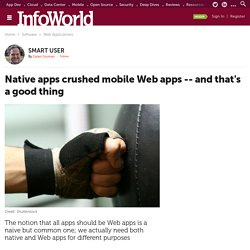 Native apps crushed mobile Web apps