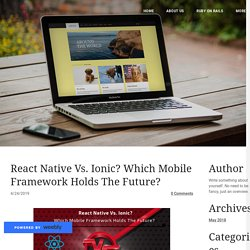 React Native Vs. Ionic? Which Mobile Framework Holds The Future? - BoTree Technologies
