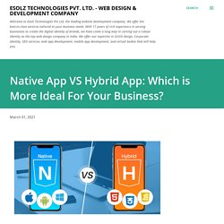 Native App VS Hybrid App: Which is More Ideal For Your Business?