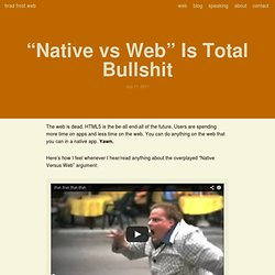 """Native vs Web"" Is Total Bullshit"
