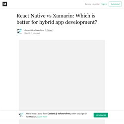 React Native vs Xamarin: Which is better for hybrid app development?