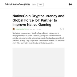 NativeCoin Cryptocurrency and Global Force IoT Partner to Improve Native Gaming