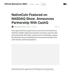 NativeCoin Featured on NASDAQ Show. Announces Partnership With CashQ