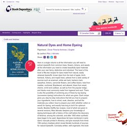 Natural Dyes and Home Dyeing : Rita J. Adrosko : 9780486226880