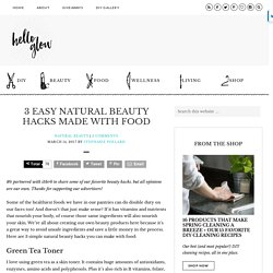3 Easy Natural Beauty Hacks Made With Food