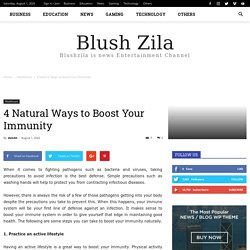 4 Natural Ways to Boost Your Immunity - Blush Zila