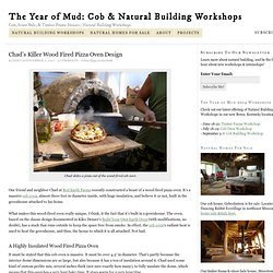Chad's Killer Wood Fired Pizza Oven Design - The Year of Mud: Cob & Natural Building