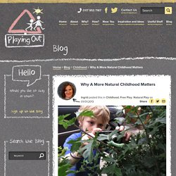 Why A More Natural Childhood Matters - Playing Out