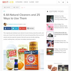 6 All-Natural Cleaners and 25 Ways to Use Them