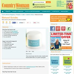 Natural Scrubs | Crafts for the Home | Country Woman Crafts — Country Woman Magazine