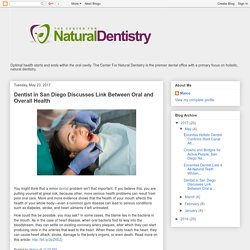 Dentist in San Diego Discusses Link Between Oral and Overall Health