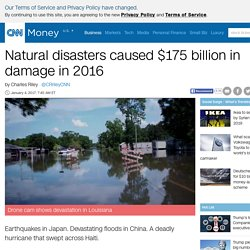 Natural disasters caused $175 billion in damage in 2016 - Jan. 4, 2017