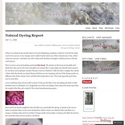 Natural Dyeing Report « Red 2 White