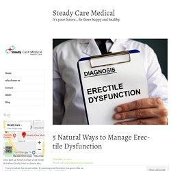 5 Natural Ways to Manage Erectile Dysfunction – Steady Care Medical
