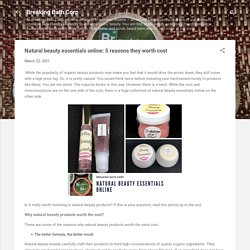 Natural beauty essentials online: 5 reasons they worth cost
