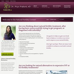Ottawa Natural Fertility Help - Awaken Life - Dr. Priya Prakash, ND