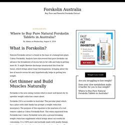 Buy Forskolin Tablets from Australia