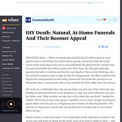 DIY Death: Natural, At-Home Funerals And Their Boomer Appeal