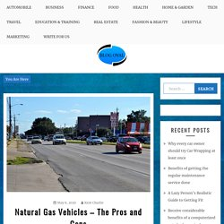Natural Gas Vehicles – The Pros and Cons