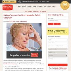 6 Natural Headache Remedies Safe for Seniors