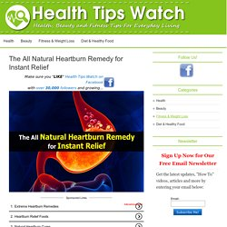 The All Natural Heartburn Remedy for Instant Relief