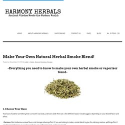 Make Your Own Natural Herbal Smoke Blend! - HARMONY HERBALS
