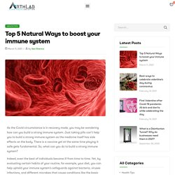 Top 5 Natural Ways to boost your immune system – Arthlab