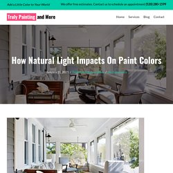 How Natural Light Impacts On Paint Colors- Truly Painting & More