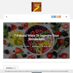 7 Natural Ways To Improve Your Metabolism The Right Way