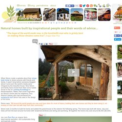 Natural homes built by inspirational people and their advice...