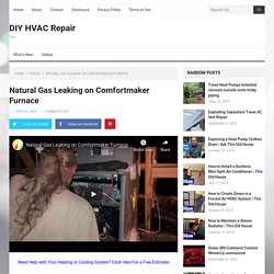 Natural Gas Leaking on Comfortmaker Furnace