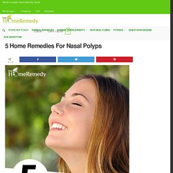 5 Natural Cures For Nasal Polyps - How To Cure Nasal Polyps Naturally