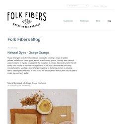 Natural Dyes - Osage Orange – Folk Fibers