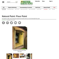 Natural Paint: Flour Paint - DIY