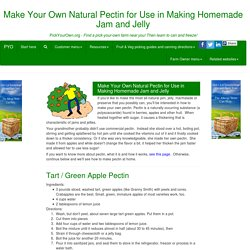 How to Make Your Own Natural Pectin for Use in Making Homemade Jam and Jelly