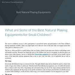 Best Natural Playing Equipments